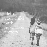Help your child with separation anxiety