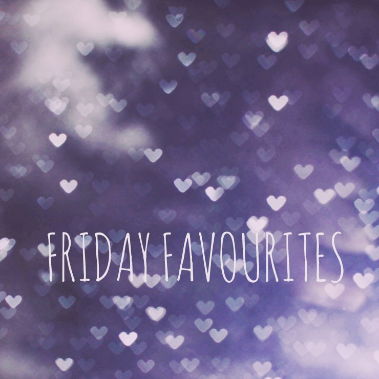 friday favourites 23.09.16.jpg