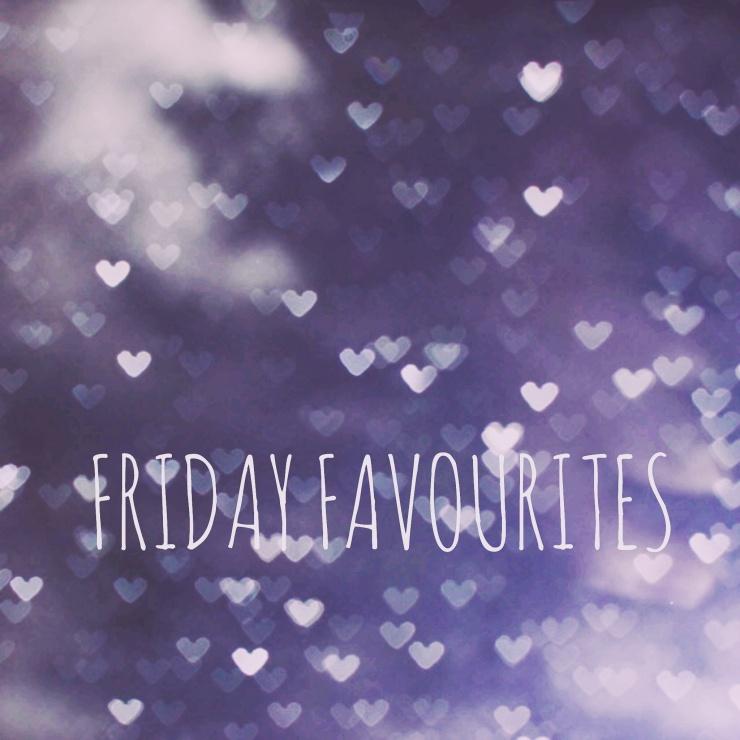 friday favourites 23.09.16.jpg