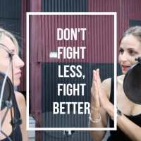 Don't fight less, FIGHT BETTER