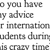 Q&A: Do you have any advice for international students in countries other than their homes?